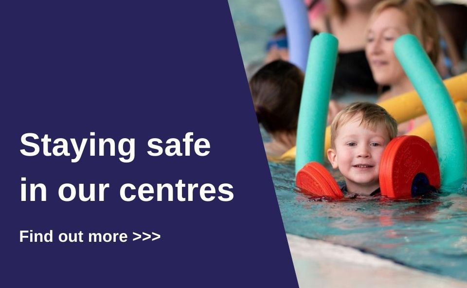 Staying safe in our centres